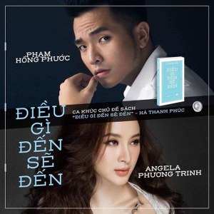Phạm Hồng Phước & Angela Phương Trinh – Điều Gì Đến Sẽ Đến – iTunes AAC M4A – Single