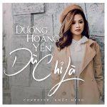 Dương Hoàng Yến – Dù Chỉ Là – iTunes AAC M4A – Single