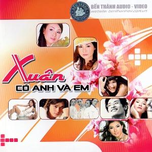 Nhiều Nghệ Sỹ – Xuân Có Anh và Em – 2006 – iTunes AAC M4A – Album