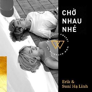 Suni Hạ Linh & ERIK from ST.319 – Chờ Nhau Nhé – iTunes AAC M4A – Single