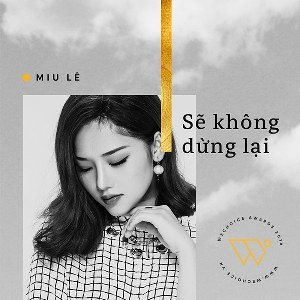 Miu Lê – Sẽ Không Dừng Lại – iTunes AAC M4A – Single