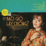 Bích Phương – Bao Giờ Lấy Chồng? – 2017 – iTunes AAC M4A – Single