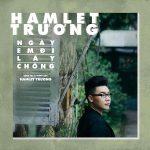 Hamlet Trương – Ngày Em Đi Lấy Chồng – iTunes AAC M4A – Single