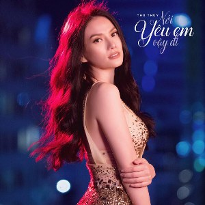 Thu Thủy – Nói Yêu Em Vậy Đi – iTunes AAC M4A – Single