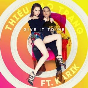 Thiều Bảo Trang – Give It To Me (feat. Karik) – iTunes AAC M4A – Single