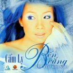 Cẩm Ly – Bến Vắng – Biết Yêu Khi Nào – 2002 – iTunes AAC M4A – Album