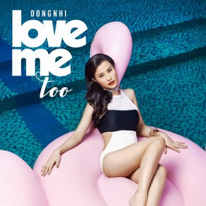 Đông Nhi – Love Me Too – iTunes AAC M4A – Single