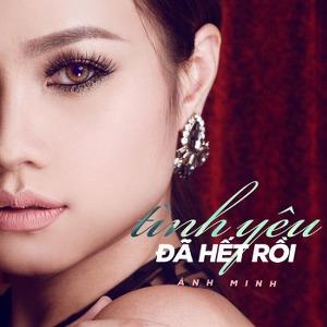 Ánh Minh – Tình Yêu Đã Hết Rồi – iTunes AAC M4A – Single