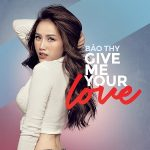 Bảo Thy – Give Me Your Love – iTunes AAC M4A – Single