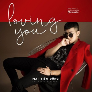 Mai Tiến Dũng – Loving You – iTunes AAC M4A – Single