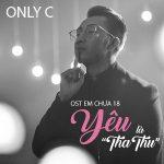 """OnlyC – Yêu Là Tha Thứ (Nhạc Phim """"Em Chưa 18"""") – iTunes AAC M4A – Single"""