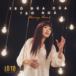 """Phương Thanh – Trò Đùa Của Tạo Hóa (Nhạc Phim """"Lô Tô"""") – iTunes AAC M4A – Single"""