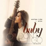 Huỳnh Tiên – Baby Don't Go (feat. RTee) – iTunes AAC M4A – Single