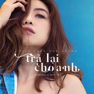 Tiêu Châu Như Quỳnh – Trả Lại Cho Anh – iTunes AAC M4A – Single