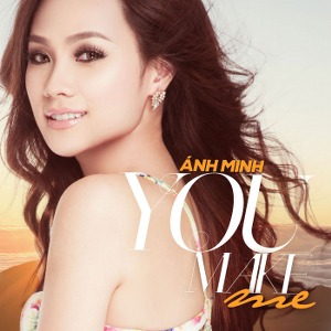 Ánh Minh – You Make Me – iTunes AAC M4A – Single