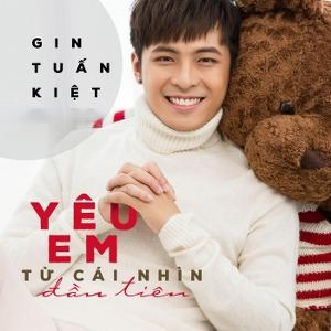 Gin Tuấn Kiệt – Yêu Em Từ Cái Nhìn Đầu Tiên – iTunes AAC M4A – Single