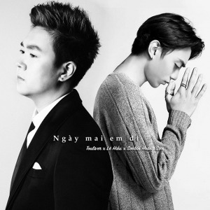 Touliver x Lê Hiếu x Soobin Hoàng Sơn – Ngày Mai Em Đi – iTunes AAC M4A – Single