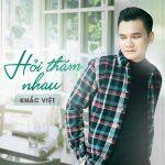 Khắc Việt – Hỏi Thăm Nhau – iTunes AAC M4A – Single