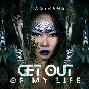 Thảo Trang – Get Out of My Life – iTunes AAC M4A – Single