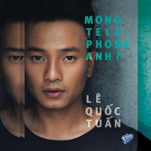 Lê Quốc Tuấn – Mong Telephone Anh? – 2017 – iTunes AAC M4A – Album