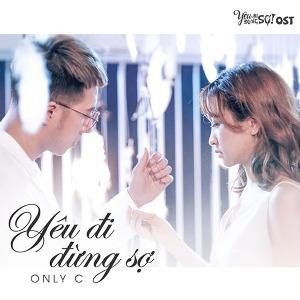 """OnlyC – Yêu Đi Đừng Sợ (Nhạc Phim """"Yêu Đi Đừng Sợ"""") – iTunes AAC M4A – Single"""