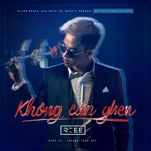 R.Tee – Không Cần Ghen (feat. Trương Thảo Nhi) – iTunes AAC M4A – Single