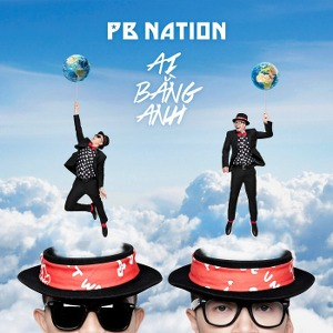 PB Nation – Ai Bằng Anh – 2017 – iTunes AAC M4A – Album