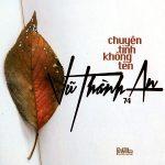 Nhiều Nghệ Sỹ – Vũ Thành An – Chuyện Tình Không Tên – 2017 – iTunes AAC M4A – Album