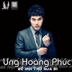 Ưng Hoàng Phúc – Để Mọi Thứ Qua Đi – 2012 – iTunes AAC M4A – Mini Album