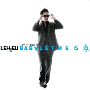 Lê Hiếu – Baby Let Me Go (Hãy Để Anh Đi) – 2008 – iTunes AAC M4A – Album