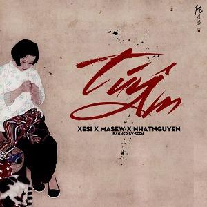 Masew – Túy Âm (feat. Xesi & Nhật Nguyễn) – iTunes AAC M4A – Single