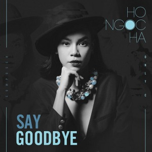 Hồ Ngọc Hà – Say Goodbye – iTunes AAC M4A – Single