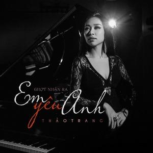 Thảo Trang – Chợt Nhận Ra Em Yêu Anh – iTunes AAC M4A – Single