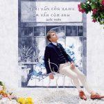 Quốc Thiên – Trời Vẫn Còn Xanh, Em Vẫn Còn Anh – iTunes AAC M4A – Single