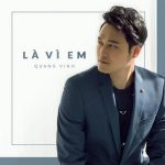 Quang Vinh – Là Vì Em – iTunes AAC M4A – Single