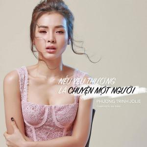 Jolie Phương Trinh – Nếu Yêu Thương Là Chuyện Một Người – iTunes AAC M4A – Single