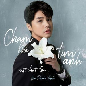 Noo Phước Thịnh – Chạm Khẽ Tim Anh Một Chút Thôi – iTunes AAC M4A – Single