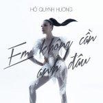 Hồ Quỳnh Hương – Em Sẽ Không Cần Anh Đâu – iTunes AAC M4A – Single