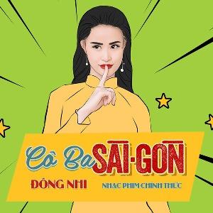 """Đông Nhi – Cô Ba Sài Gòn (Nhạc Phim """"Cô Ba Sài Gòn"""") – iTunes AAC M4A – Single"""