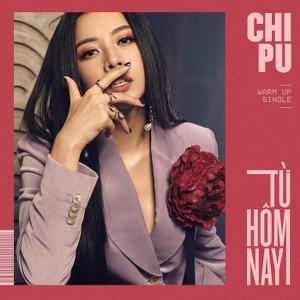 Chi Pu – Từ Hôm Nay (Feel Like Ooh) – iTunes AAC M4A – Single