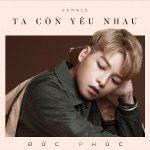 Đức Phúc – Ta Còn Yêu Nhau – iTunes AAC M4A – Single