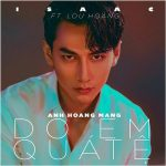 Isaac – Do Em Quá Tệ (feat. Lou Hoàng) – iTunes AAC M4A – Single