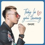 OnlyC – Thấy Là Yêu Thương – iTunes AAC M4A – Single