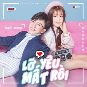 Han Sara & Tùng Maru – Lỡ Yêu Mất Rồi – iTunes AAC M4A – Single