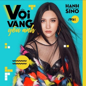 Hạnh Sino – Vội Vàng Yêu Anh (feat. Andreé) – iTunes AAC M4A – Single