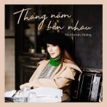 Hồ Quỳnh Hương – Tháng Năm Bên Nhau – iTunes AAC M4A – Single