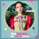 Chi Pu – Em Sai Rồi Anh Xin Lỗi Em Đi – iTunes AAC M4A – Single