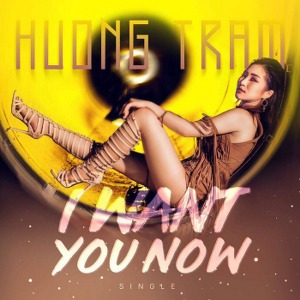 Hương Tràm – I Want You Now – iTunes AAC M4A – Single