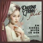 Jolie Phương Trinh – Em Không Muốn Cô Đơn – iTunes AAC M4A – Single