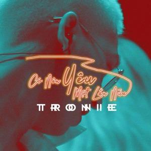 Tronie Ngô – Có Nên Yêu Một Lần Nữa – iTunes AAC M4A – Single
